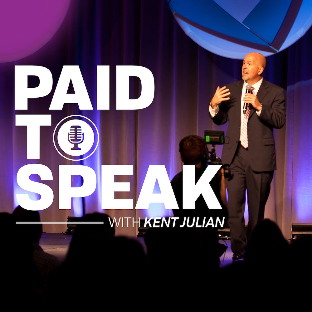 Paid to Speak Podcast with Kent Julian - how to book paid speaking engagements