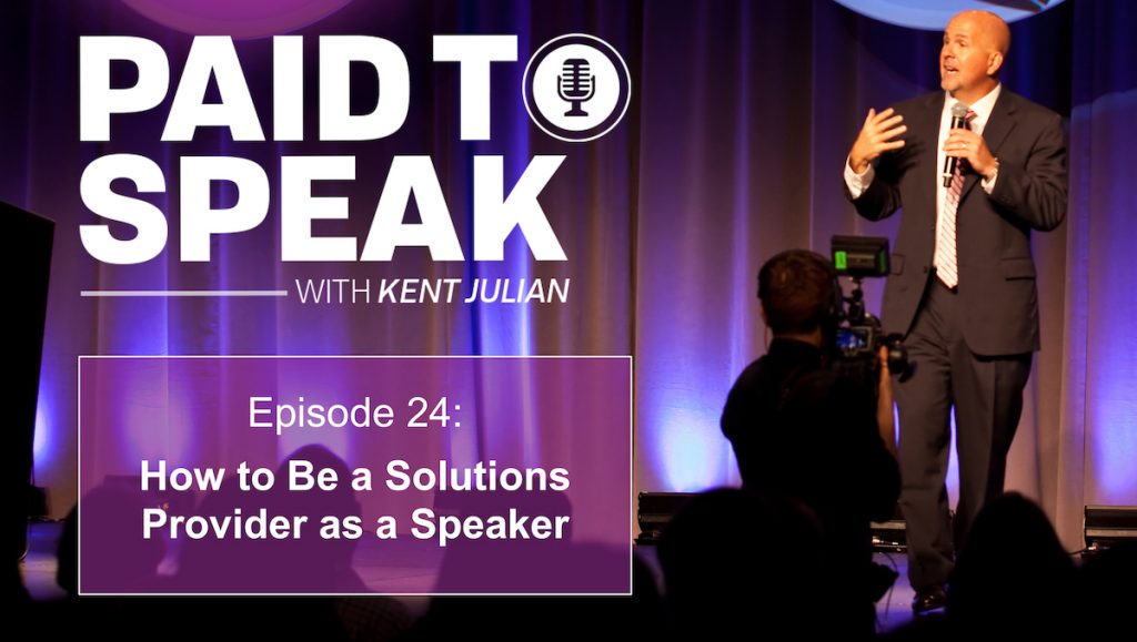 How to Be a Solutions Provider as a Speaker
