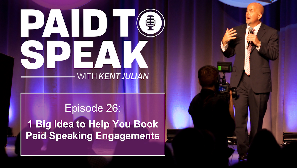 1 Big Idea to Book Paid Speaking Engagements