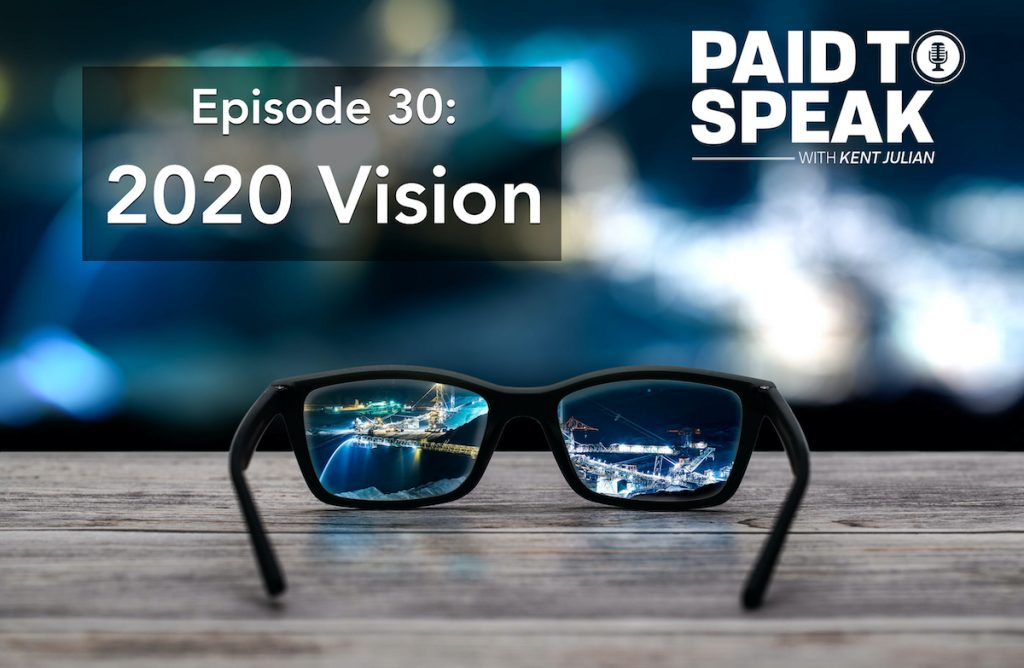 2020 Vision - Paid to Speak Podcast