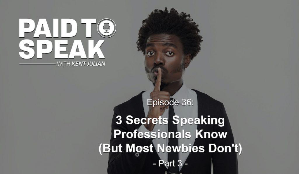 P2S 36 - 3 Secrets Professional Speakers Know