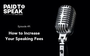 How to Increase Your Speaking Fee